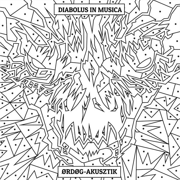 Diabolus in Musica - Ørdøg-akusztik