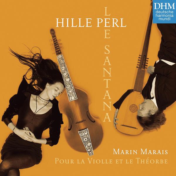 Hille Perl - Marais: Pour la Violle et le Théorbe