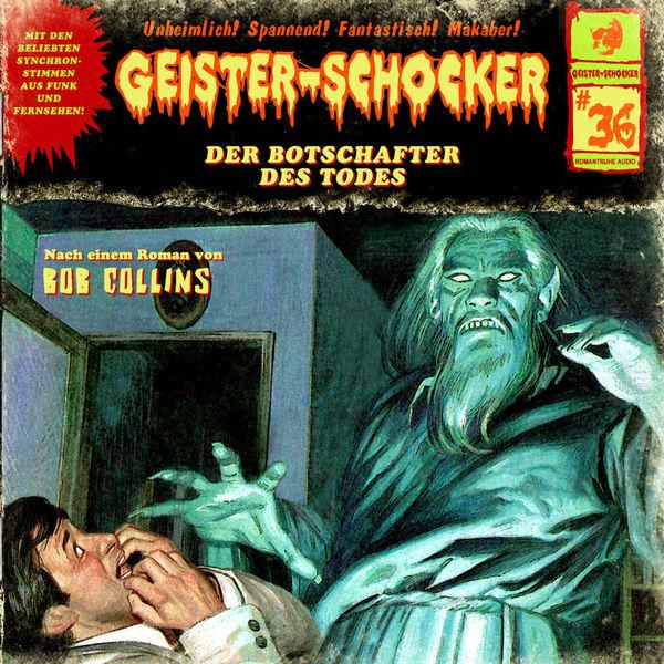 Geister-Schocker Folge 36: Der Botschafter des Todes
