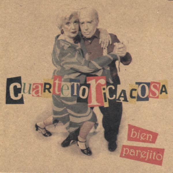 Cuarteto Ricacosa - Bien Parejito
