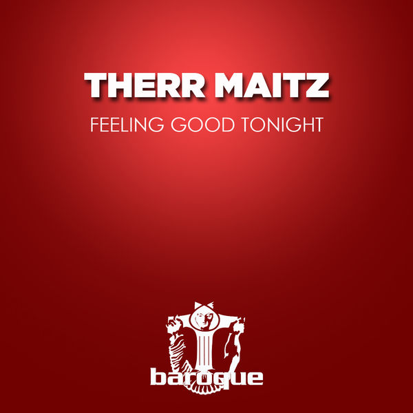 Therr Maitz - Feeling Good Tonight