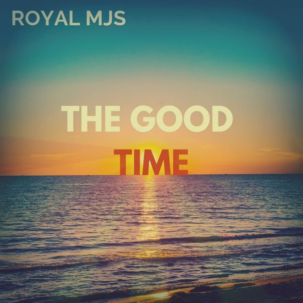 Royal MJS - The Good Time