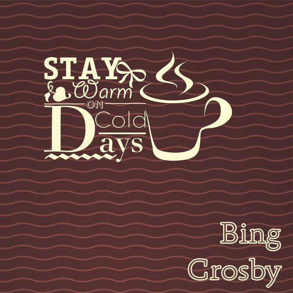 Bing Crosby - Stay Warm On Cold Days
