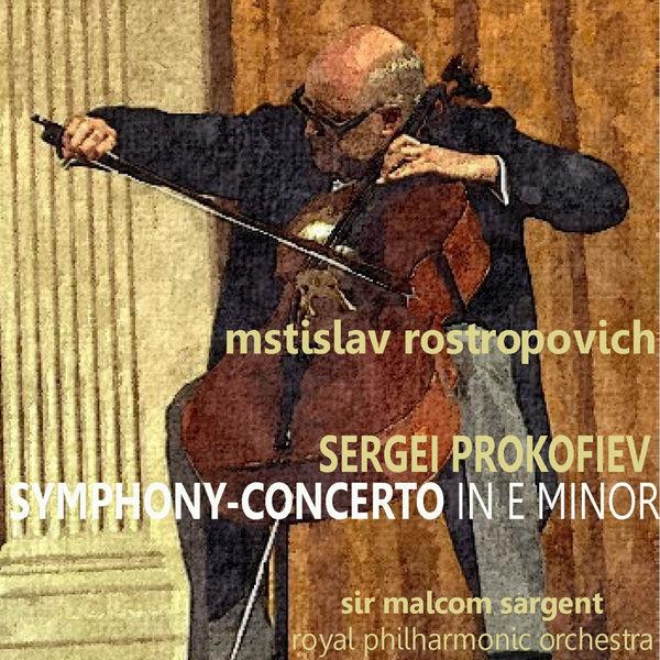 Mstislav Rostropovich - Prokofiev: Symphony-Concerto in E Minor