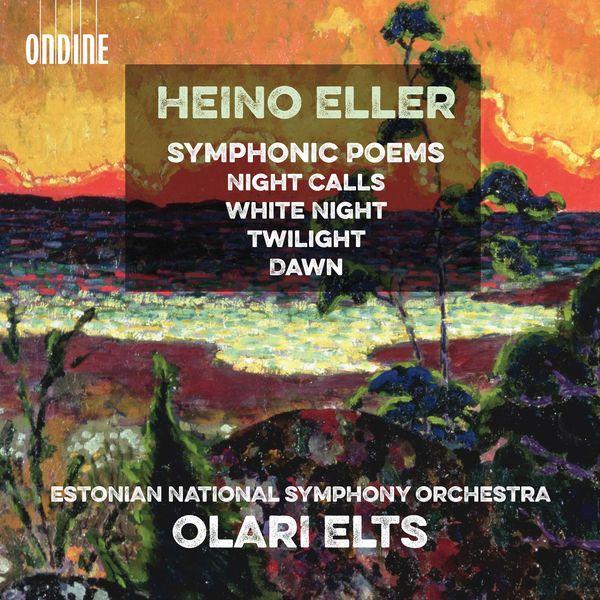 Olari Elts - Eller : Symphonic Poems