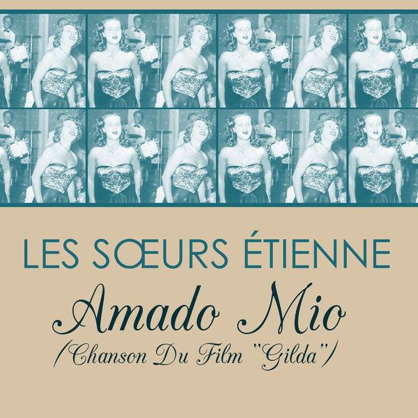 "Les Sœurs Etienne - Amado Mio (Chanson Du Film ""Gilda"")"