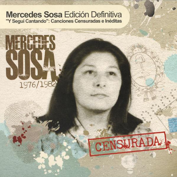 Mercedes Sosa - Y Seguí Cantando: Canciones Censuradas E Ineditas