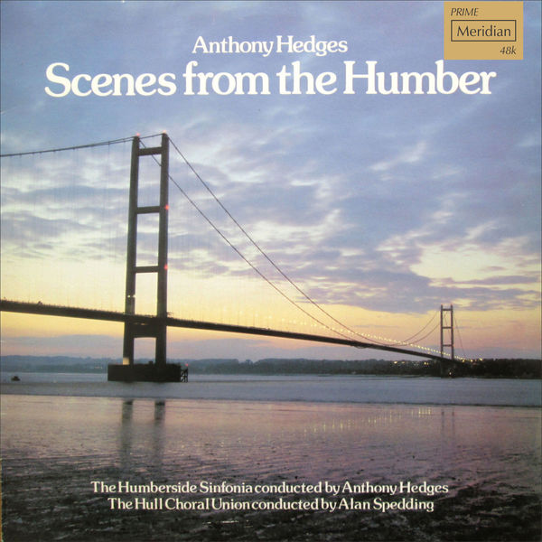 Humberside Sinfonia - Anthony Hedges: Scenes from the Humber