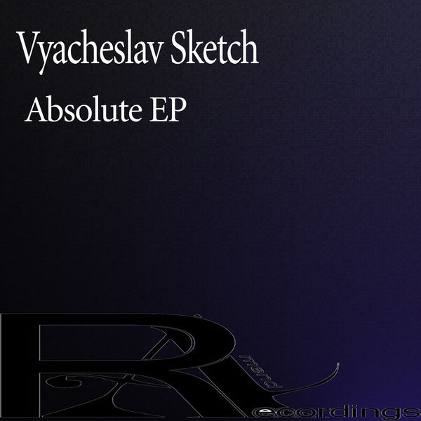 Vyacheslav Sketch - Absolute EP