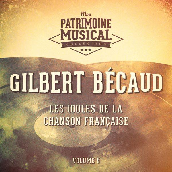 Gilbert Bécaud - Les idoles de la chanson française : gilbert bécaud, vol. 5