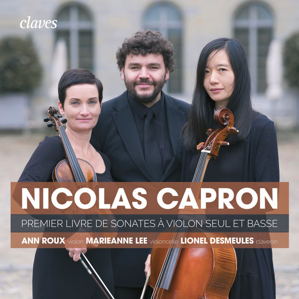 Ann Roux - Nicolas Capron: First book of Sonatas for Violin Solo & Basso Continuo