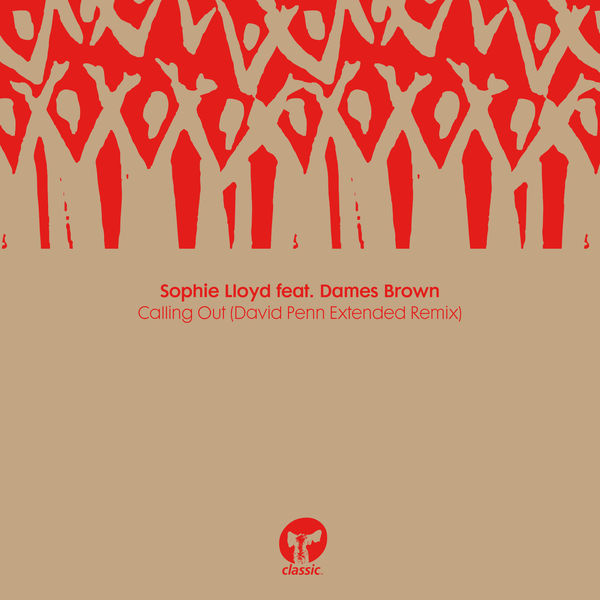 Sophie Lloyd - Calling Out (feat. Dames Brown) [David Penn Extended Remix]