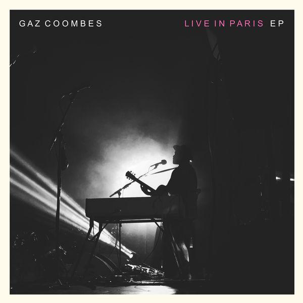 Gaz Coombes|Gaz Coombes Live In Paris - EP (Live In Paris)