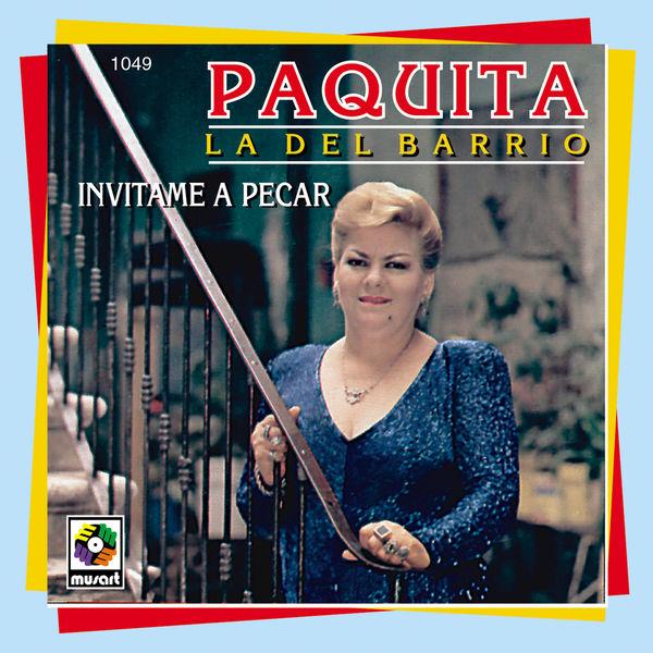 Paquita La Del Barrio - Invitame A Pecar
