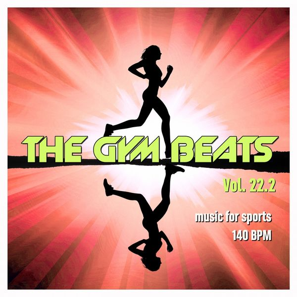 THE GYM BEATS - The Gym Beats, Vol. 22.2 (Music for Sports)