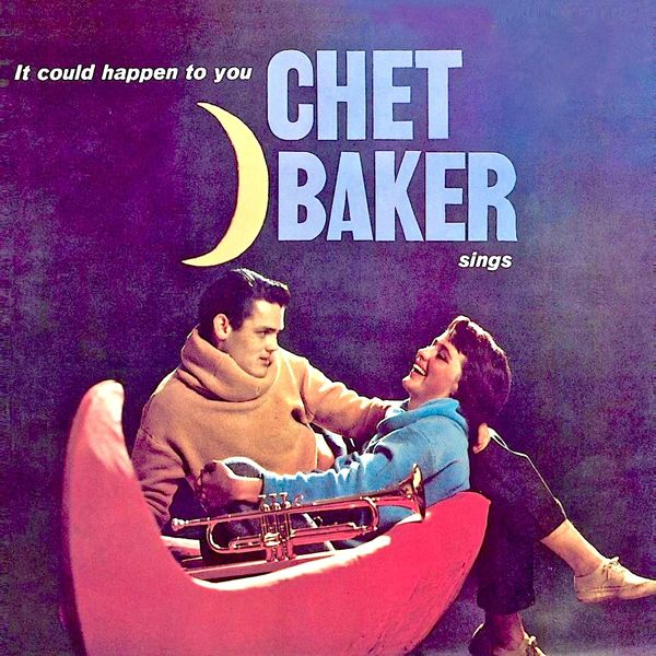 Chet Baker - Sings: It Could Happen To You