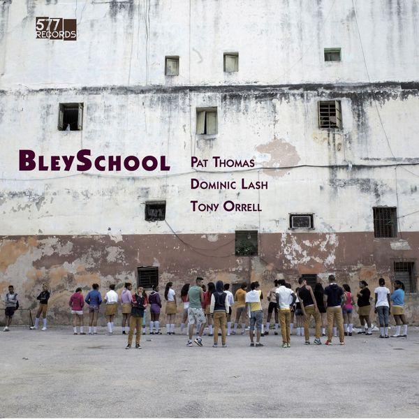 Pat Thomas - BleySchool