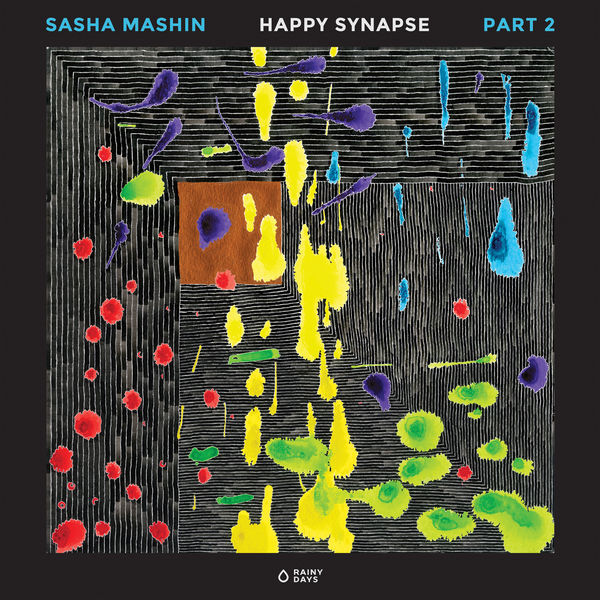 Sasha Mashin - Happy Synapse, Part 2