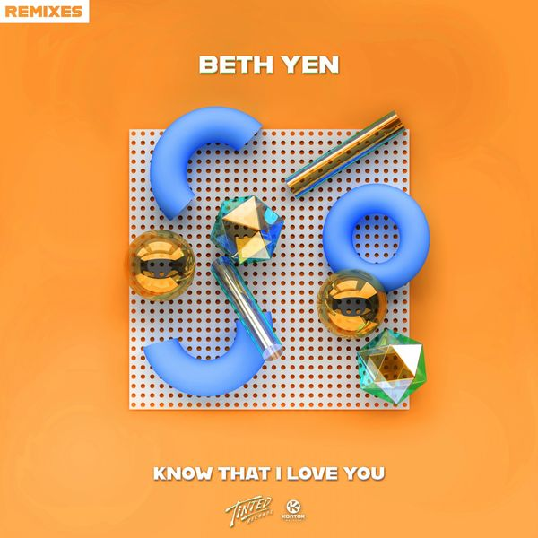 Beth Yen - Know That I Love You (Remixes)
