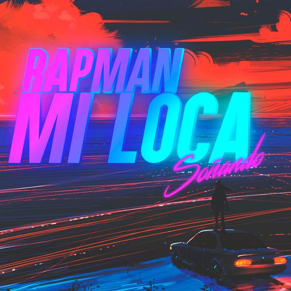 Rapman - Mi Loca