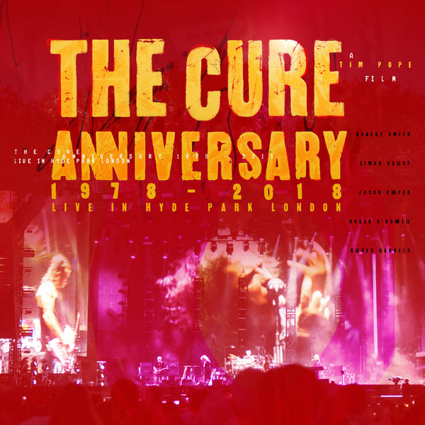 The Cure - Anniversary: 1978 - 2018 Live In Hyde Park London