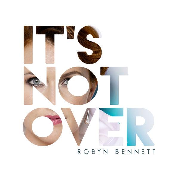 Robyn Bennett|It's Not Over