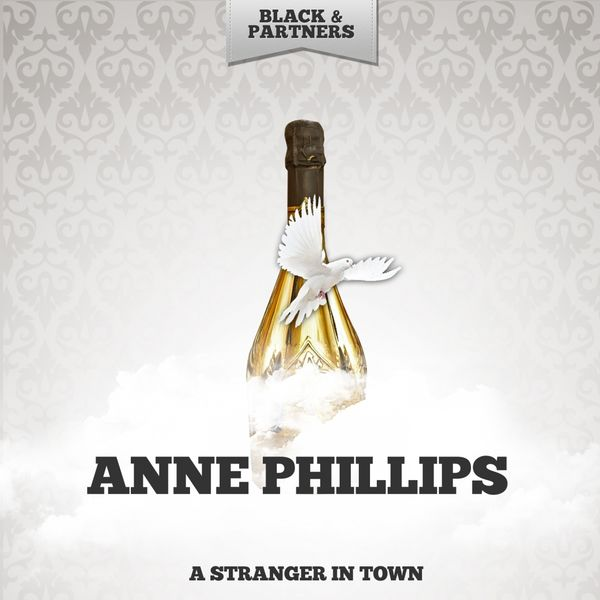 Anne Phillips - A Stranger In Town