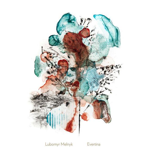 Lubomyr Melnyk - Evertina