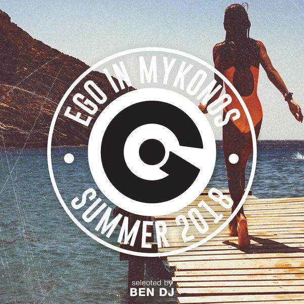 Ben DJ - Ego in Mykonos 2018