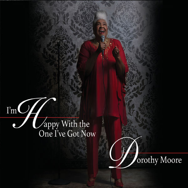 Dorothy Moore - I'm Happy with the One I've Got Now