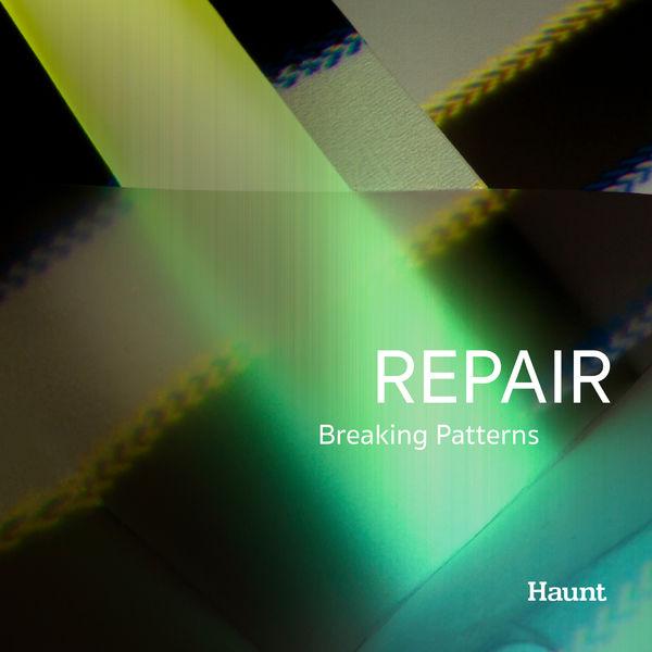 Repair - Breaking Patterns