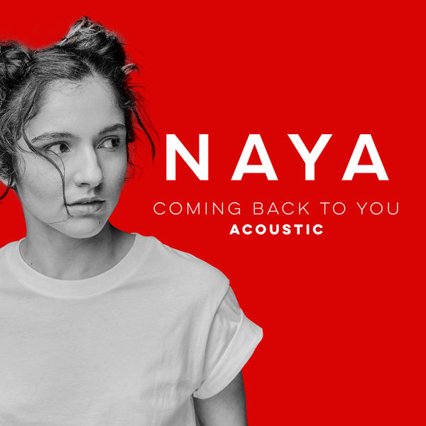 Naya|Coming Back to You  (Acoustic versions)