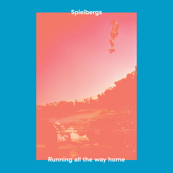 Spielbergs - Running All the Way Home EP
