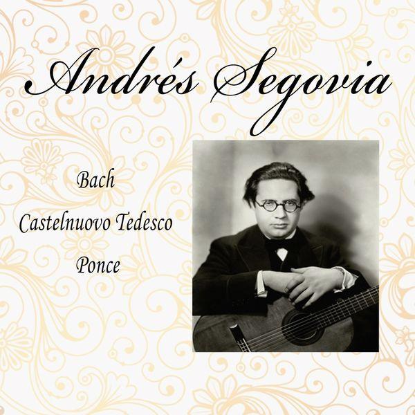 Andrés Segovia, Alec Sherman, The New London Orchestra - Andrés Segovia, Bach - Castelnuovo Tedesco - Ponce