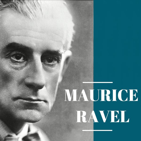 Maurice Ravel - Maurice Ravel