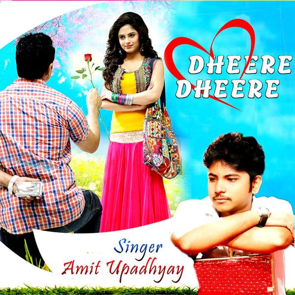 Amit Upadhyay - Dheere Dheere