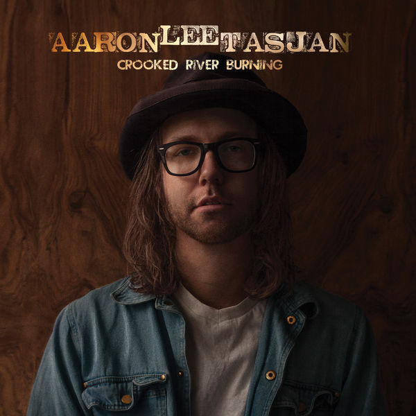 Aaron Lee Tasjan - Crooked River Burning