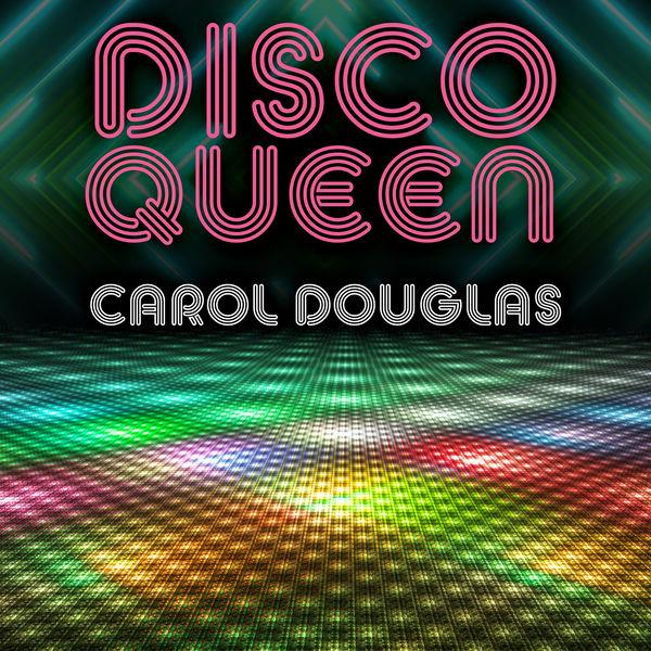 Carol Douglas - Disco Queen
