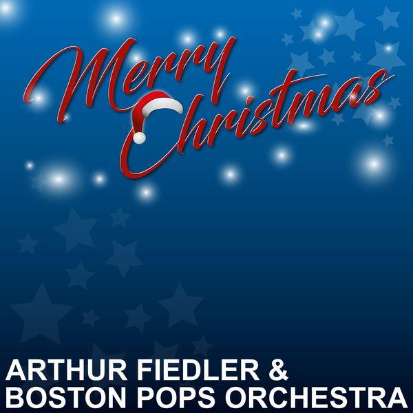 Arthur Fiedler & Boston Pops Orchestra - Merry Christmas
