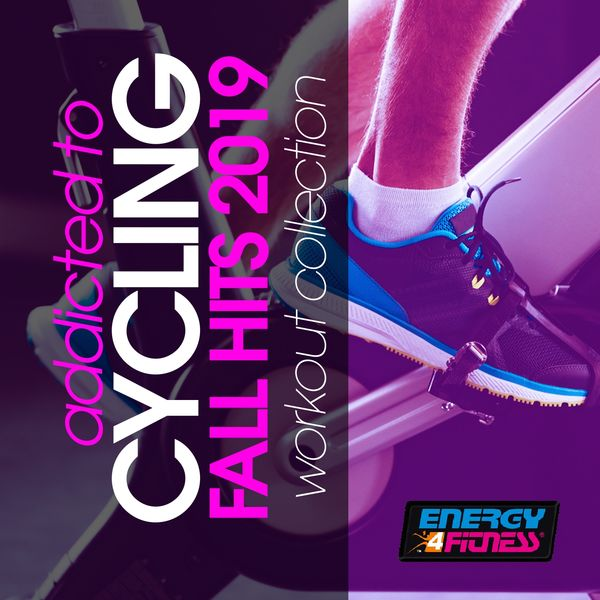 Various Artists - Addicted To Cycling Fall Hits 2019 Workout Compilation