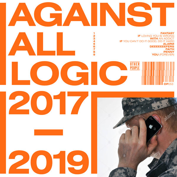 Against All Logic - 2017 - 2019
