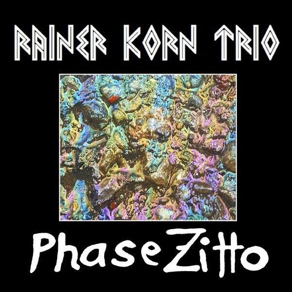 Rainer Korn Trio - Phase Zitto (feat. Ingo Stern, Arno Nühm, Rainer Korn)