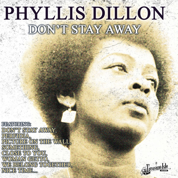 Phyllis Dillon|Don't Stay Away