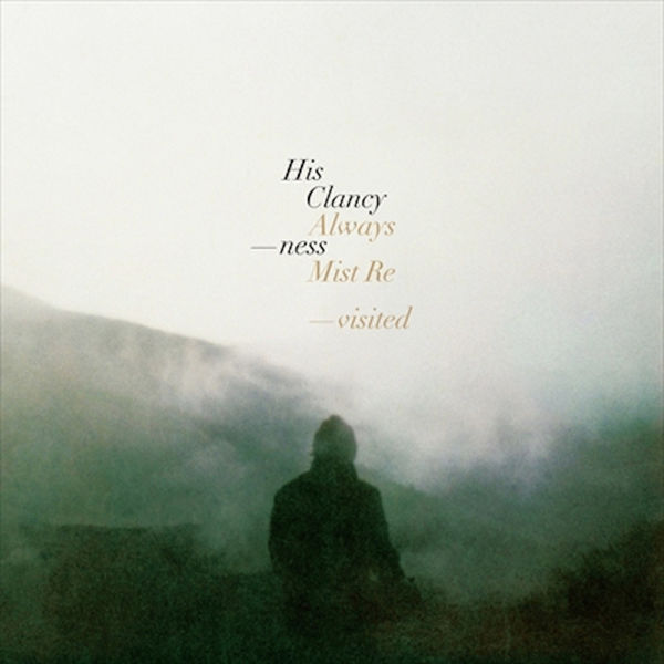 His Clancyness - Always Mist: Revisited