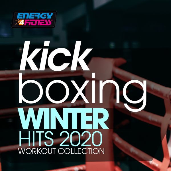 Various Artists - Kick Boxing Winter Hits 2020 Workout Collection (15 Tracks Non-Stop Mixed Compilation for Fitness & Workout - 140 Bpm / 32 Count)