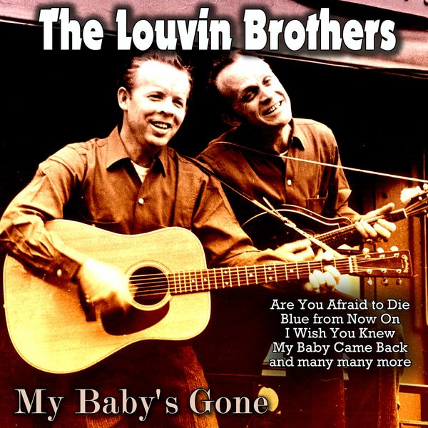 The Louvin Brothers - My Baby's Gone