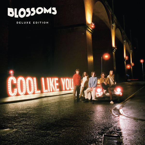 Album Cool Like You (Deluxe Version), Blossoms | Qobuz