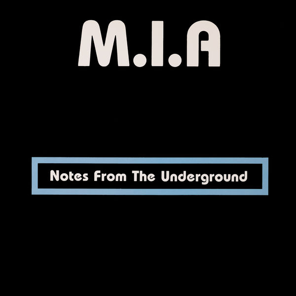 M.I.A.|Notes from the Underground