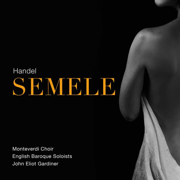 English Baroque Soloists - Handel: Semele, HWV 58 (Live)