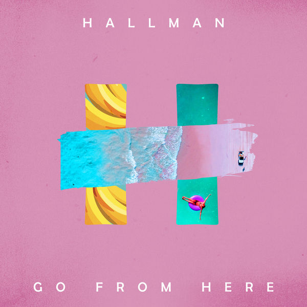 Hallman - Go from Here